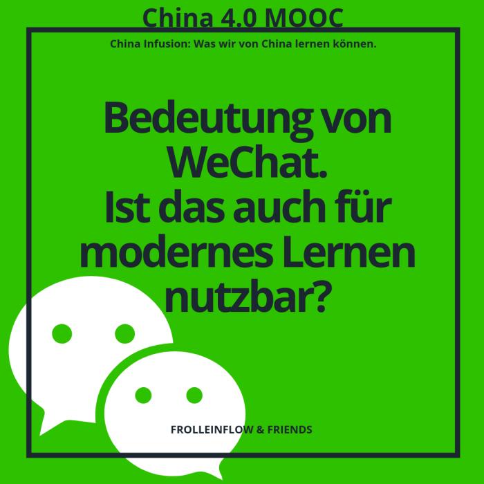 6. Bedeutung von WeChat. Ist das auch für modernes Lernen nutzbar?