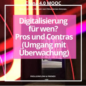 7. Digitalisierung für wen? Pros und Contras (Umgang mit Überwachung)